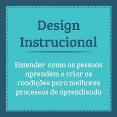 Definição de Design Instrucional. Mais sobre Design Instrucional ou Design Educacional em http://www.designinstrucional.com.br
