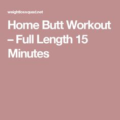 Home Butt Workout – Full Length 15 Minutes