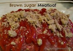 Brown Sugar Meatloaf is the BEST! #brownsugar #meatloaf
