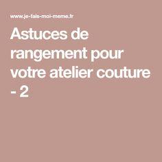 Astuces de rangement pour votre atelier couture - 2