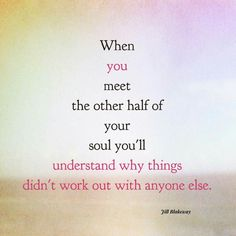 You are the other half of my soul baby.