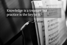 Knowledge is a treasure but practice is the key to it... -  Image Quote