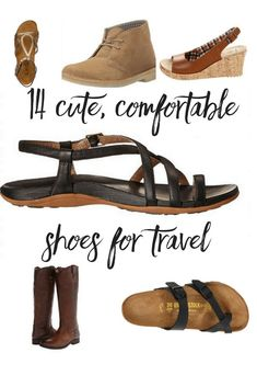 Recommendations for travel shoes that are both cute and comfortable, from sandals and sneakers to wedges and boots.