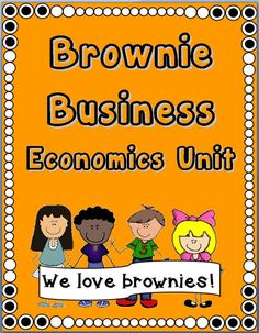 CCSS BROWNIE BUSINESS ECONOMICS UNIT~ This 3-week project-based unit includes everything needed to plan and execute a school-based Brownie Business, including: project timelines, templates, vocabulary, worksheets, activities, posters, and publicity tools. The product download is a completely formattable Word document. Use this fun, ready-to-use economics project to raise money, teach hands-on economics, and have fun, too! $
