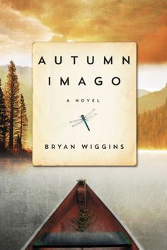 Pro pbid 951889 books etc pinterest best book city and autumn imago by bryan wiggins in this poignant spiritual novel that echoes the emotional resonance fandeluxe Gallery