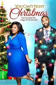 You Can't Fight Christmas (2017) Watch Online Free