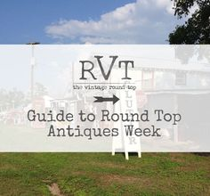 Guide to Round Top Antiques Week - The Vintage Round Top