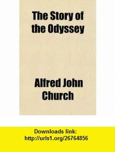 The Story of the Odyssey (9781153722292) Alfred John Church , ISBN-10: 1153722291  , ISBN-13: 978-1153722292 ,  , tutorials , pdf , ebook , torrent , downloads , rapidshare , filesonic , hotfile , megaupload , fileserve