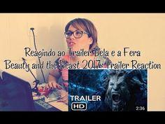 Reagindo ao Trailer Bela e a Fera | Beauty and the Beast 2017 Trailer Re...