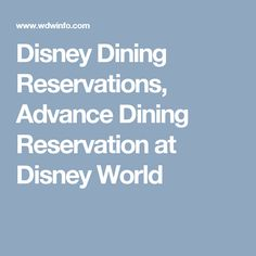 Disney Dining Reservations, Advance Dining Reservation at Disney World