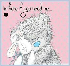 Tatty Teddy Bear - My Blue Nose Friends - Im here If you need me Tatty Teddy, Love Hug, Love Bear, Cute Images, Cute Pictures, Teddy Bear Quotes, Laughing Funny, Hug Quotes, Teddy Bear Pictures