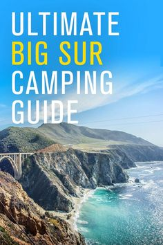 The Ultimate Big Sur Camping Guide. Click pin to find out where to camp, things to do in Big Sur and so much more.