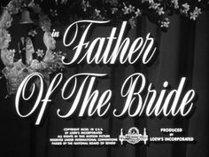 I start enjoying myself the moment I see the title card of Vincente Minelli's Father Of The Bride...
