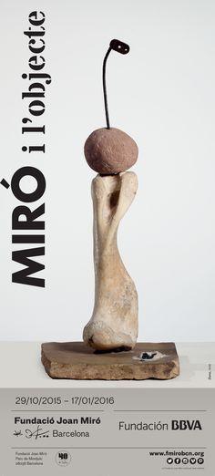"""""""Miró i l'objecte"""" 20/10/2015 - 17/01/2016"""