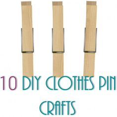 10 DIY Clothes Pin Crafts - So cheap and so cute!