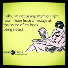 Please leave a message at the sound of my book being closed.
