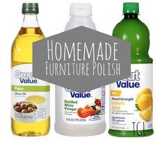 Homemade Furniture Polish Equal parts: Olive Oil,White Vinegar, Lemon Juice