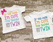 If you think I'm Cute You Should See My Twin Boy/Girl Shirt Set