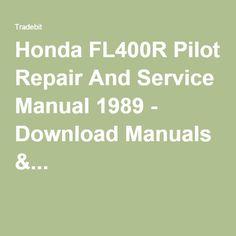 Honda FL400R Pilot Repair And Service Manual 1989 - Download Manuals &...