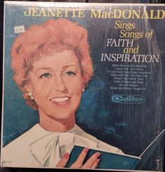 Jeanette MacDonald – Sing Songs Of Faith And Inspiration Label: RCA Camden – CAL-750 Format: Vinyl, LP, Album Country: Canada Released: 1963 Genre: Classical Abide With Me, Jeanette Macdonald, Mother Teach, Lp Album, Songs To Sing, The Republic, Camden, Singing, Old Things