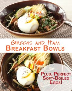 Simple and warming sauteed greens and ham breakfast bowls with perfect soft-boiled eggs!