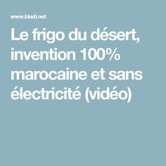 Le frigo du désert, invention 100% marocaine et sans électricité (vidéo)
