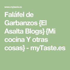 Faláfel de Garbanzos {El Asalta Blogs} {Mi cocina Y otras cosas} - myTaste.es