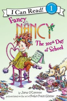 Fancy Nancy: The 100th Day of School (I Can Read Series Level 1)