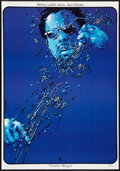 Charles Mingus poster from Jazz Greats series designer: Waldemar Swierzy year: 1981 size: Jazz Poster, Retro Poster, Vintage Posters, Polish Movie Posters, Charles Mingus, Music Images, Jazz Blues, Band Posters, Album