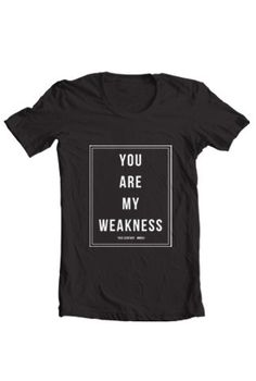 My Weakness Black Tee - http://shop.81twentythree.com/collections/this-century/products/my-weakness-tee