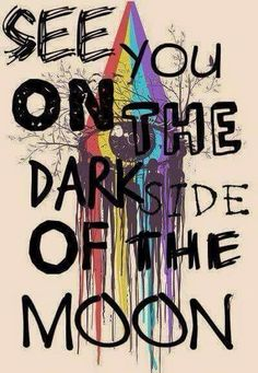 Pink Floyd lyrics - See you on the dark side of the moon. Rock n Roll music. Music Love, Good Music, Arte Pink Floyd, Pink Floyd Logo, Pink Floyd Lyrics, Pink Floyd Quotes, Concert Rock, Rock Poster, Pochette Album