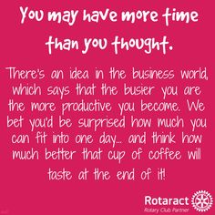 Spend more time volunteering #Rotaract #Rotary