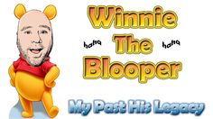 My Past His Legacy - Winnie The Blooper