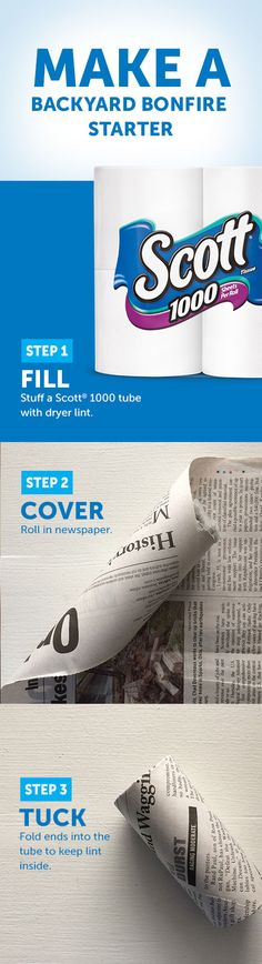 Nothing says summer like sitting around a bonfire enjoying the company of family and friends. Let Scott 1000 toilet paper help you with that. By using a Scott 1000 tube, dryer lint and some newspaper, you will have a roaring fire and roaring fun in no time.