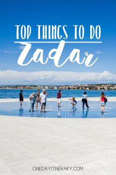 Zadar Croatia Top things to do