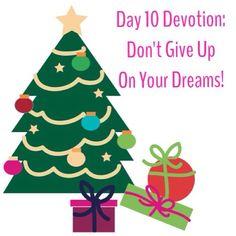Day 10 #Devotion: Don't Give Up On Your Dreams! www.tinyurl.com/PrayerAThonDay10 (link in bio)  #Dream #Pray #Hope #NeverGiveUp #Giveaways #Devotions #DailyDiscussion #SantasStocking #Friendship #Fellowship #Fun #Christian #Women #Ministry #DGMPrayerAThon #WordsOfGoodCheer #12Days #Christmas