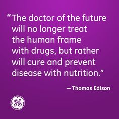 """The doctor of the future will no longer treat the human frame with drugs, but rather will cure and prevent disease with nutrition."" ~Thomas Edison    /  Dr. Shaklee and Mr. Edison were good friends.  I wonder if this friendship lead to this quote?"