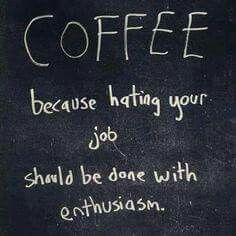 Coffee, because hating your job should be done with enthusiasm. Coffee, because hating your job should be done with enthusiasm. Coffee Talk, Coffee Is Life, I Love Coffee, Coffee Break, My Coffee, Morning Coffee, Funny Coffee, Coffee Lovers, Coffee Creamer