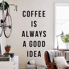 Coffee is always a good idea  Large Wall Quote Wall by DecalLab