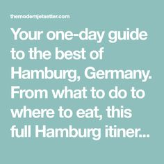 Your one-day guide to the best of Hamburg, Germany. From what to do to where to eat, this full Hamburg itinerary has every traveler covered.