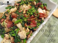 Bacon Chicken and Broccoli Rabe (Rapini)