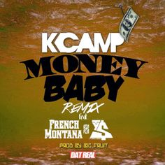 "TJ's DJ's sends the remix to the track ""Money Baby"" by K Camp ft. French Montana & Ty Dolla $ign."