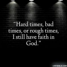 Trendy Have Faith Quotes Hard Times Spiritual Inspiration Ideas Having Faith Quotes, Quotes About Strength In Hard Times, Inspirational Quotes About Strength, Uplifting Quotes, Quotes About God, Uplifting Thoughts, Keep The Faith, Have Faith, Faith In God