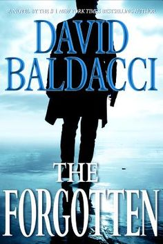The Forgotten  By David Baldacci  This would be thrilling to get over the holiday!