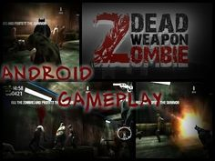 DEAD WEAPON : ZOMBIE GAMEPLAY ON ANDROID / PARTIDA DE DEAD WEAPON: ZOMBIE EN ANDROID - YouTube