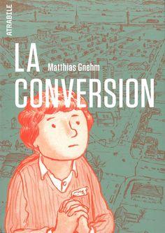 La conversion • Matthias Gnehm