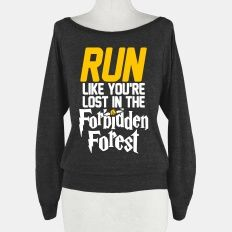 Run Like You're Lost In The Forbidden Forest | HUMAN | T-Shirts, Tanks, Sweatshirts and Hoodies