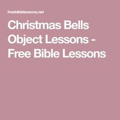 Christmas Bells Object Lessons - Free Bible Lessons