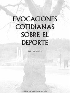 Evocaciones cotidianas sobre el deporte / José Luis Salvador