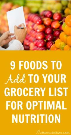 9 Foods to Add to your Grocery List for Optimal Nutrition | Butternutrition.com